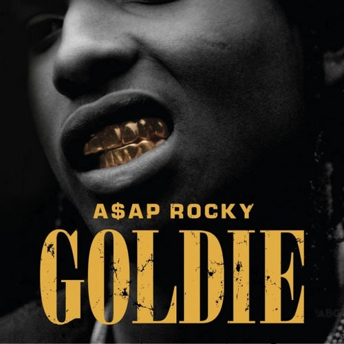 ASAP Rocky - Goldie Mixtape (Mixtape)   widontplay