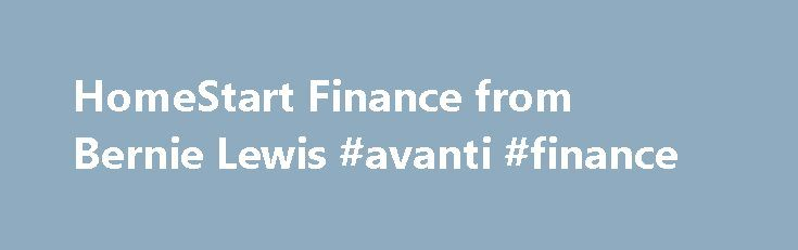 HomeStart Finance from Bernie Lewis #avanti #finance http://finance.nef2.com/homestart-finance-from-bernie-lewis-avanti-finance/  #homestart finance # HomeStart Finance Need Advice? Speak with a Bernie Lewis adviser today HomeStart could help you get into your own home sooner HomeStart Finance was created by the South Australian government with a clear purpose; to help more people into home ownership sooner. After 25 years of operation, HomeStart has helped more than 65,000 South Australians…