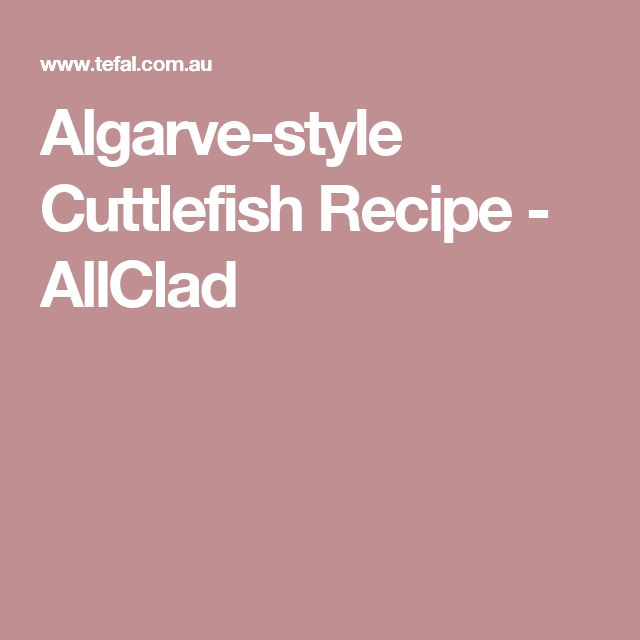 Algarve-style Cuttlefish Recipe - AllClad