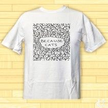 #Because #cat #T-Shirt #comfortable #look #stylish #casual #white #abstrak #funny