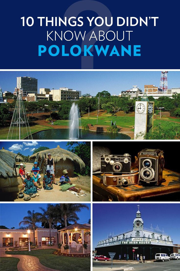 10 things you didn't know about Polokwane!