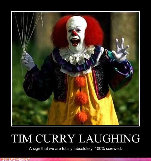 Pennywise. I used to be terrified of this movie as a kid!