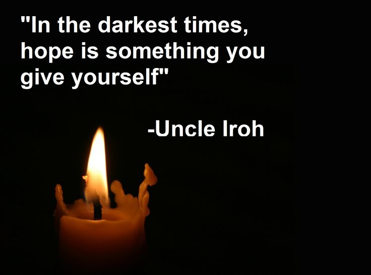 Avatar: The Last Airbender quote-Uncle Iroh, the best character in the whole series!!! :)