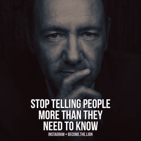 Stop telling people more than they need to know.