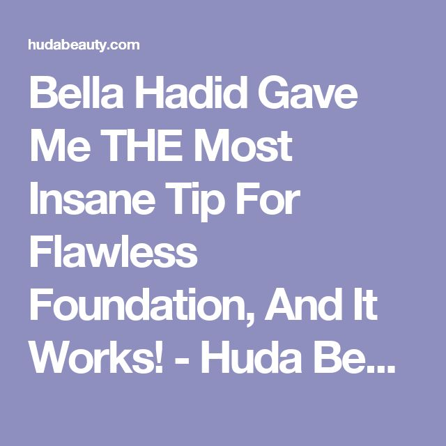 Bella Hadid Gave Me THE Most Insane Tip For Flawless Foundation, And It Works! - Huda Beauty - Makeup and Beauty Blog, How To, Makeup Tutorial, DIY, Drugstore Products, Celebrity Beauty Secrets and Tips
