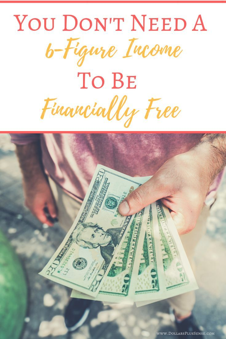 You Dont Need A 6 Figure Income To Be Financially Free Dollars Plus Sense Pinterest Freedom Financial Organization And Finance Blog