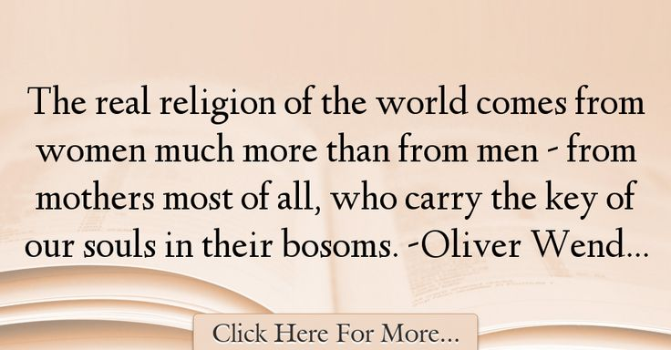 Oliver Wendell Holmes Quotes About Religion - 58747