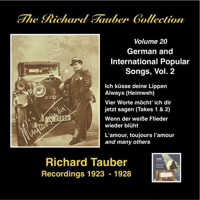 The Richard Tauber Collection German International Popular Songs Vol 2 Recordings 1923 1938 By Richard Tauber On Spotify Songs Richard German