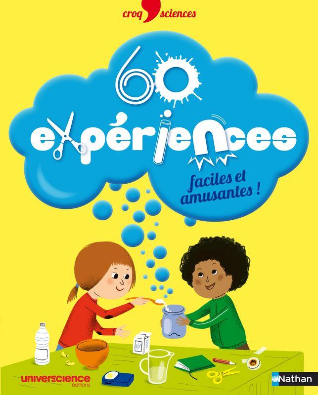 60 expériences faciles et amusantes!