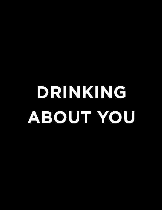 Drinking of you | Pinterest: @heymercedes