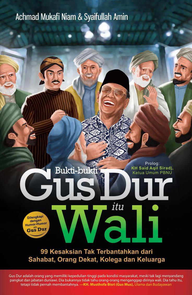 Bukti-bukti Gus Dur itu Wali