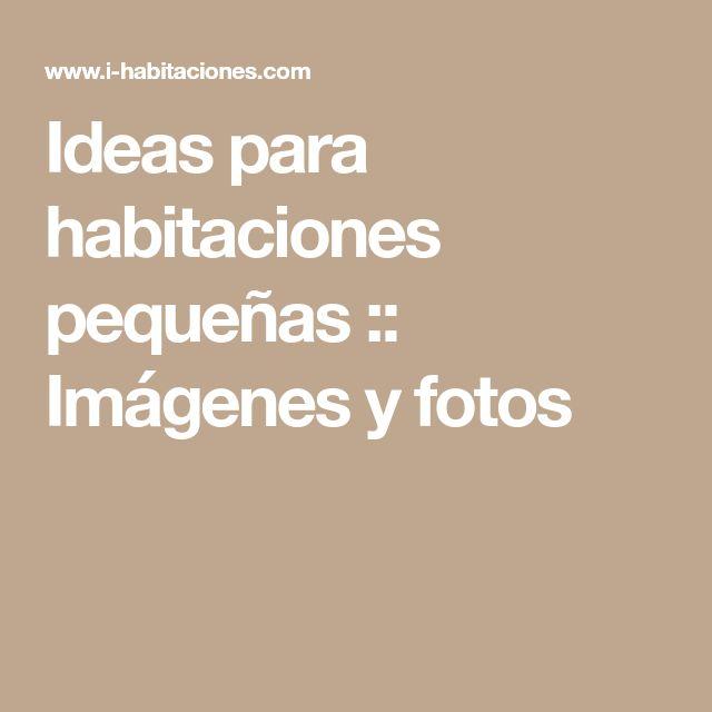 Ideas para habitaciones pequeñas :: Imágenes y fotos