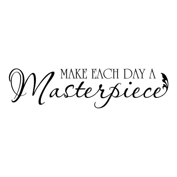 "Väggord med texten ""Make each day a masterpiece"" - Wallstyle.fi"
