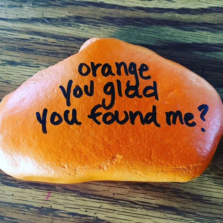 Painted Rock Orange You Glad You Found Me Northeast Ohio Rocks! #northeastohiorocks - Easy Rock Painting Ideas For Fun | Childern | Kids | Art #rock #painting #paintart #fun