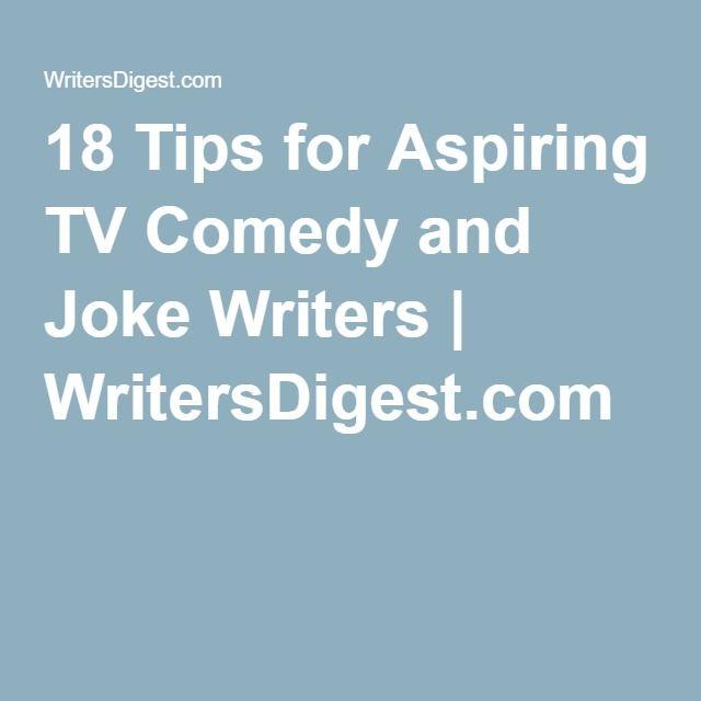 18 Tips for Aspiring TV Comedy and Joke Writers | WritersDigest.com