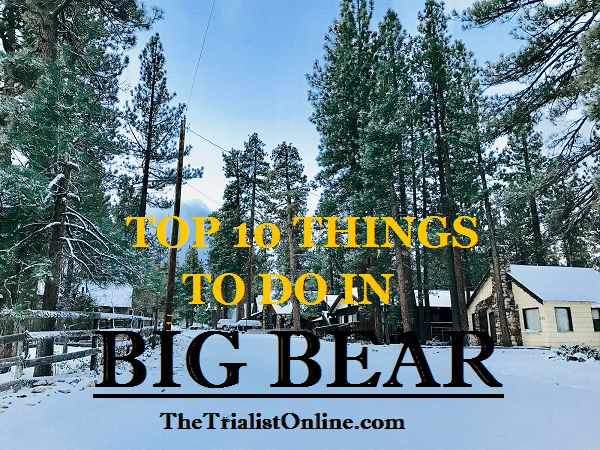 Top 10 Things To Do in Big Bear California – The Trialist Online
