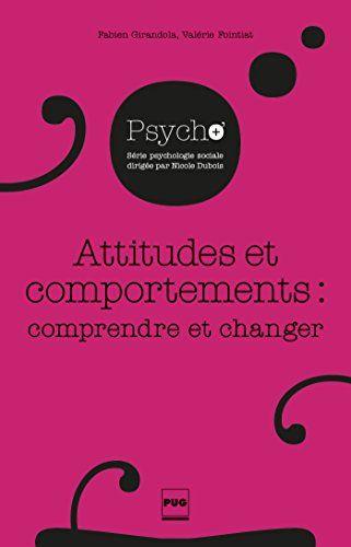 Attitudes et comportements : comprendre et changer