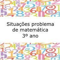 Situações problema de matemática - 3º ano
