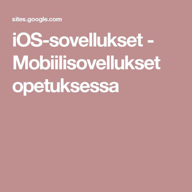 iOS-sovellukset - Mobiilisovellukset opetuksessa