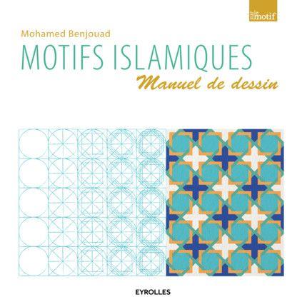 Motifs islamiques - Manuel de dessin - M.Benjouad - Librairie Eyrolles