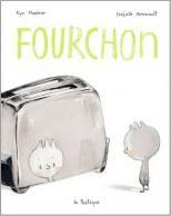 «Fourchon» de Kyo Maclear et d'Isabelle Arsenault.