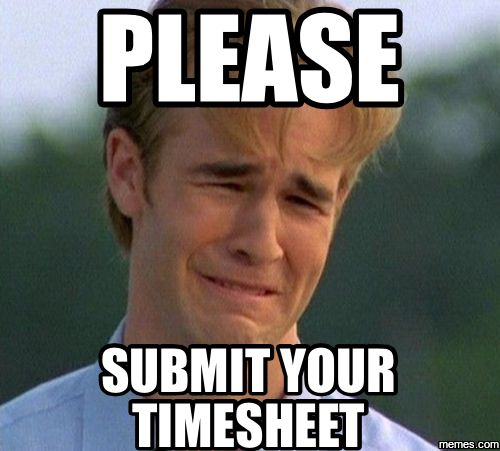 Friendly Reminder Timesheet Meme