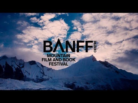 Banff Mountain Film and Book Festival | Banff Centre