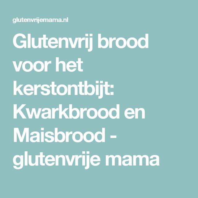 Glutenvrij brood voor het kerstontbijt: Kwarkbrood en Maisbrood - glutenvrije mama
