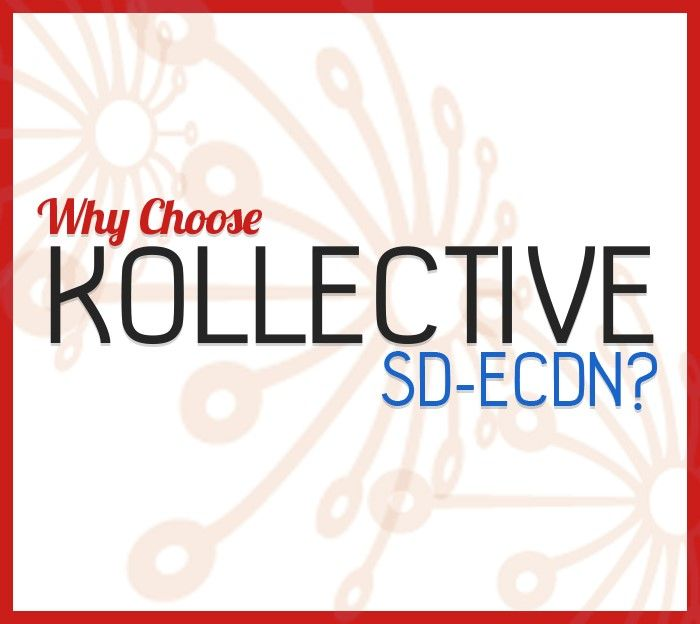 Kollective SD ECDN is cost effective and requires minimal deployment.