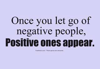 Negative people rub off on you. Choose not to surround yourself with them!