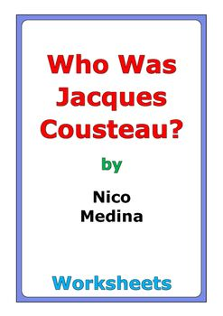 """53 pages of worksheets for the book """"Who Was Jacques Cousteau?"""" by Nico Medina"""
