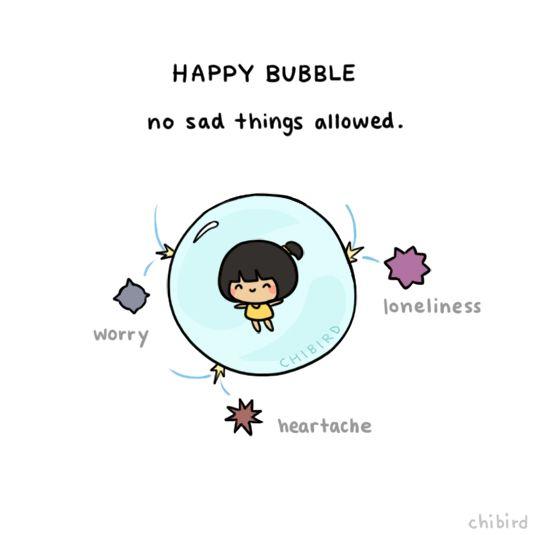 I need to make my own happy bubble! >o