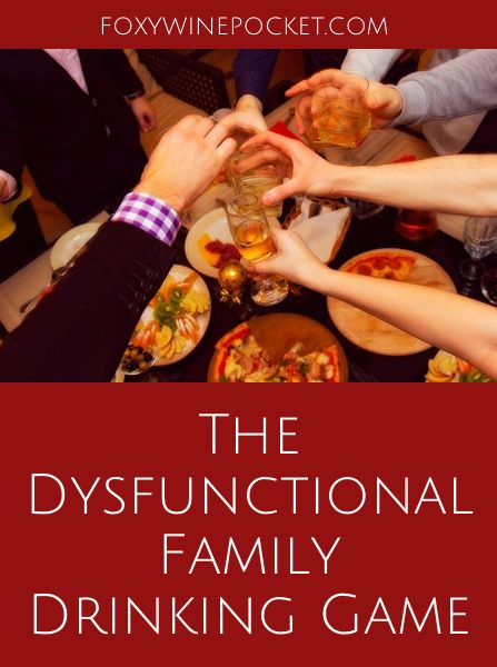 To stay sane during holiday gatherings, my husband and I have developed our own secret coping strategy. We call it the Dysfunctional Family Drinking Game. @foxywinepocket | humor| holidays| drinking games