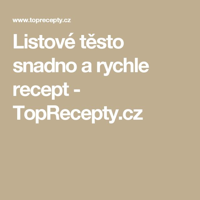 Listové těsto snadno a rychle recept - TopRecepty.cz