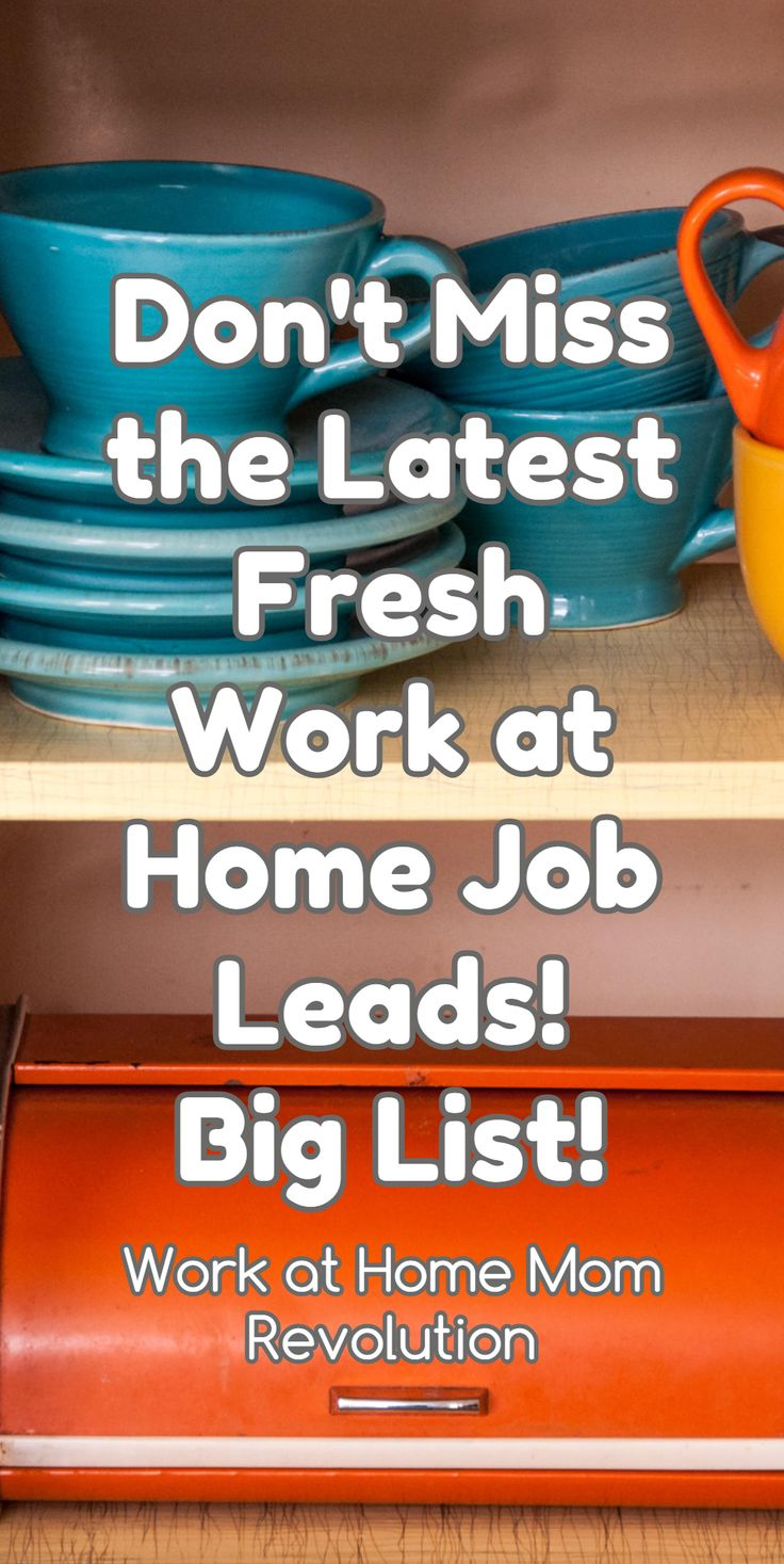 Don't Miss the Latest Fresh  Work at Home Job Leads!  Big List! / Work at Home Mom Revolution