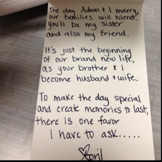 This is so perfect for how I want to ask his sister to be my bridesmaid!! :)