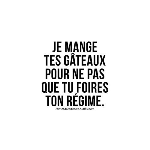 Je mange tes gâteaux pour ne pas que tu foires ton régime - #JaimeLaGrenadine