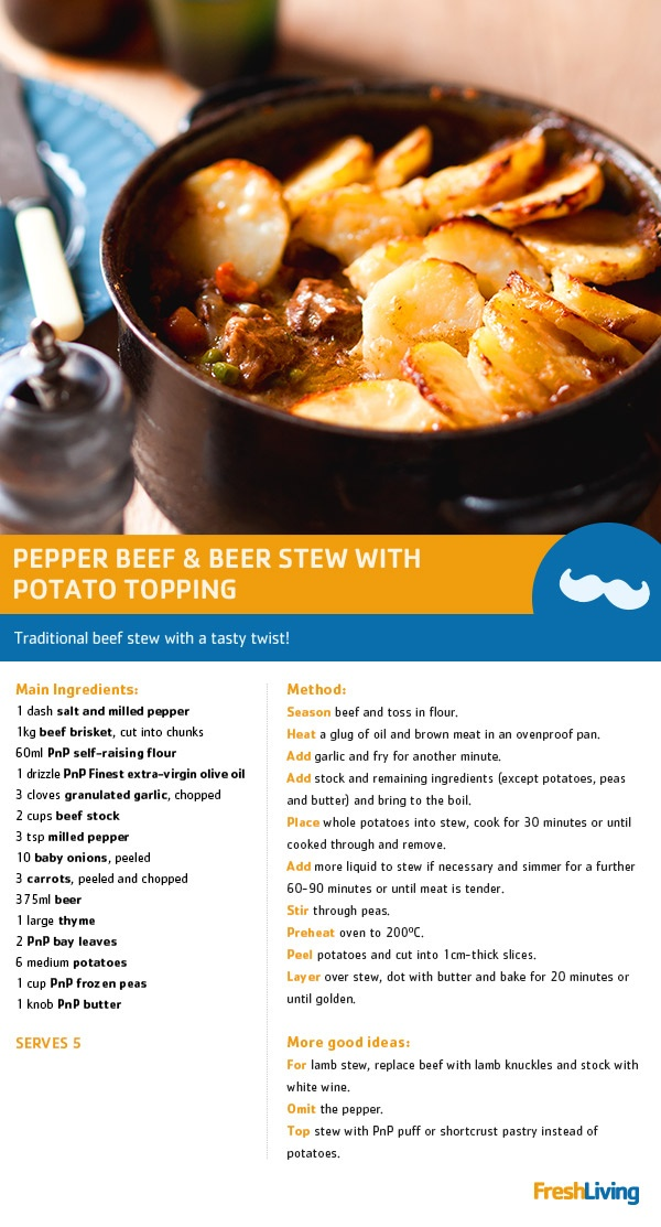 Give your dad the best of both worlds this Sunday by cooking his stew with brew. Beef, beer and potatoes - what more could he ask for? #dailydish #picknpay #freshliving #fathersday