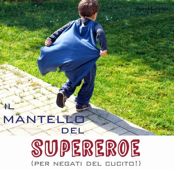 Quandofuoripiove: Da vecchia t-shirt a mantello per supereroi (senza toccare l'ago!)  D.I.Y superhero cape from an old daddy's t-shirt