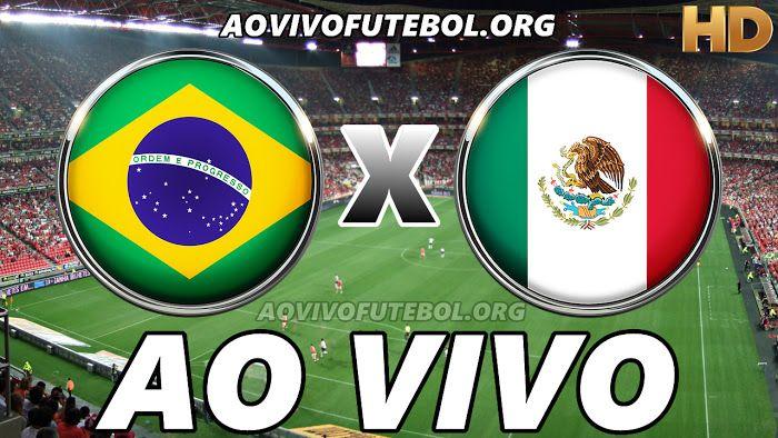 Assistir Brasil X Mexico Ao Vivo Hd Jogos De Futebol Selecao Do