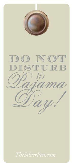 do not disturb. it's pajama day!
