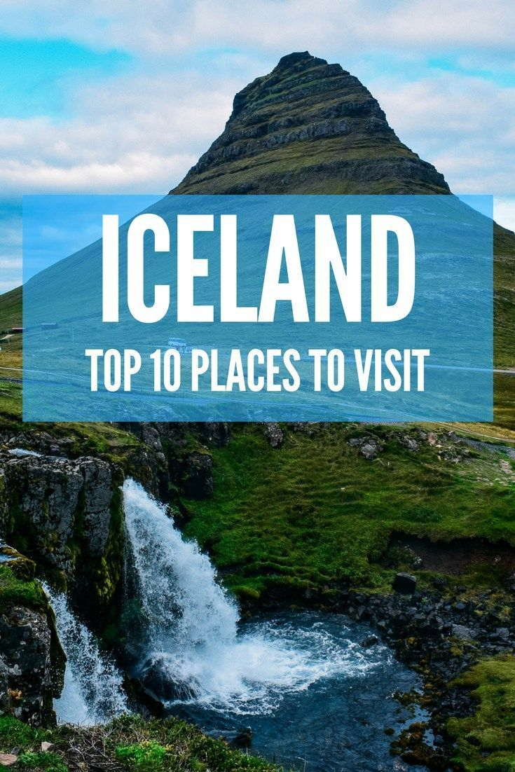 iceland top 10: best places to visit & things to do in iceland