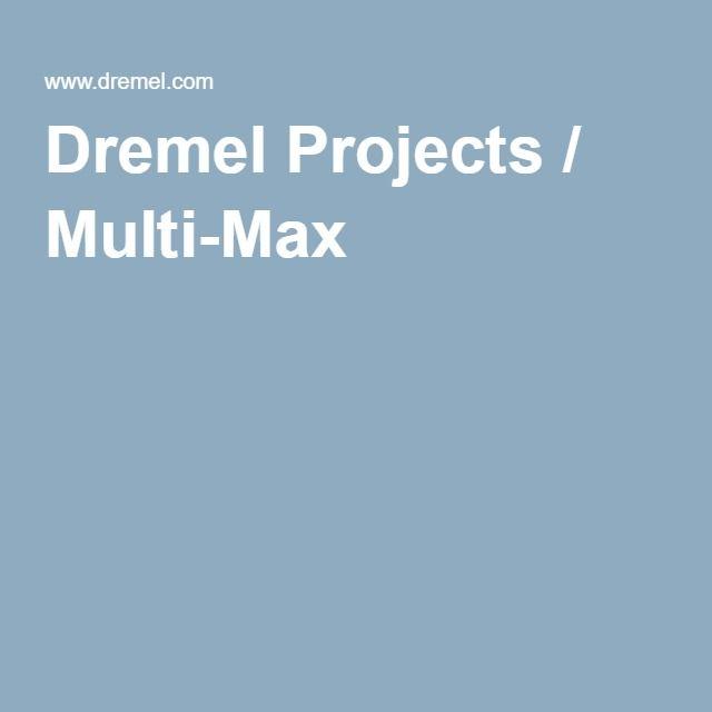 Dremel Projects / Multi-Max