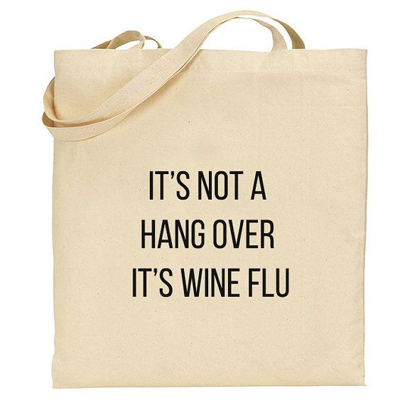 Tote Bag Canvas Cotton Tote Wine Flu Quote by BlackTypographic