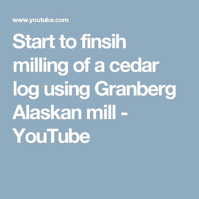 Start to finsih milling of a cedar log using Granberg Alaskan mill - YouTube