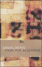 Fiori per Algernon - Daniel Keyes