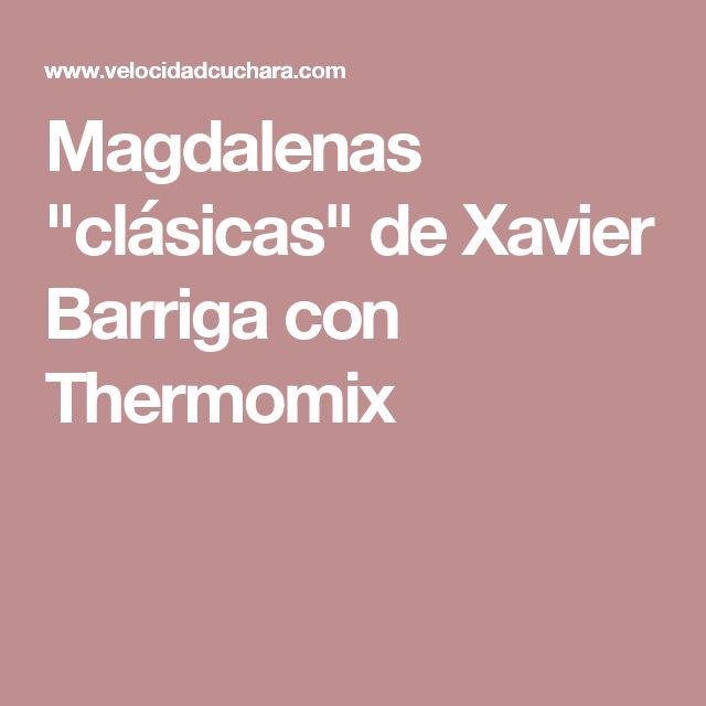 """Magdalenas """"clásicas"""" de Xavier Barriga con Thermomix"""