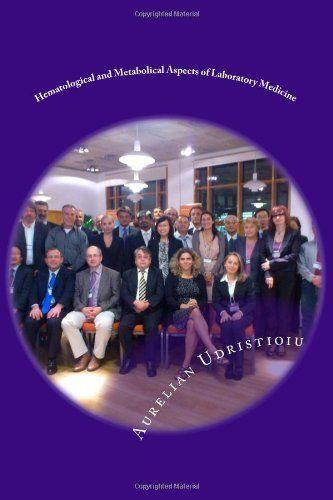 Hematological and Metabolical Aspects of Laboratory Medicine Aurelian Udristioiu