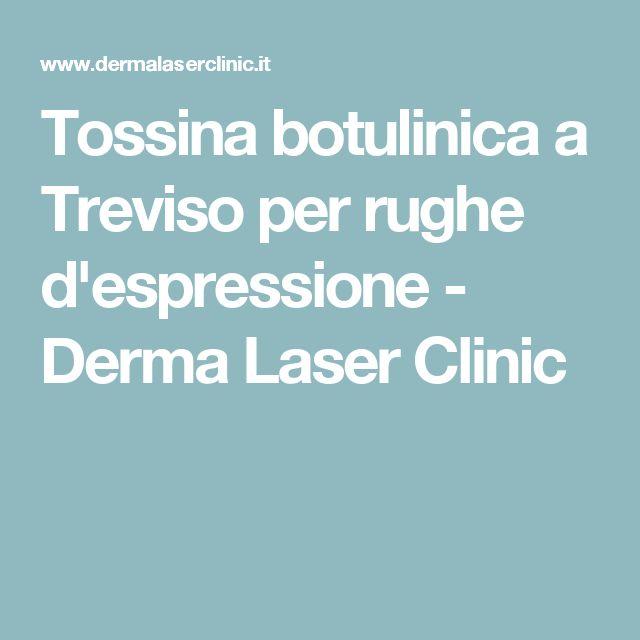Tossina botulinica a Treviso per rughe d'espressione - Derma Laser Clinic