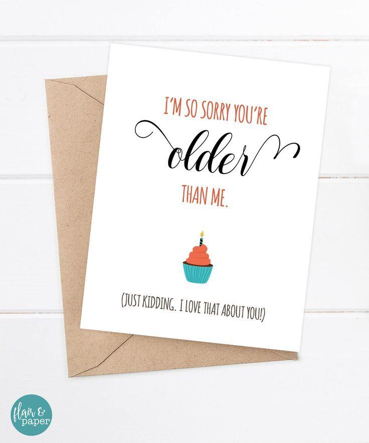Birthday Card Funny Boyfriend Card Funny Girlfriend Birthday Card I M So Sorry You Re Older Than Me Diy2day Birthday Card Sayings Funny Boyfriend Birthday Card Cards For Boyfriend